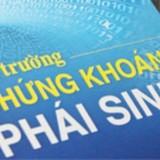 Xây dựng và phát triển thị trường phái sinh chỉ số chứng khoán tại Việt Nam