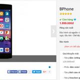 BPhone cũ giá 2 triệu đồng: Vẫn khó người mua?