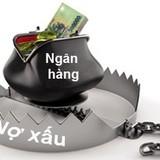 Khổ như ngân hàng đòi nợ xấu