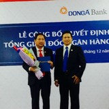Chính thức bổ nhiệm Tổng giám đốc DongABank