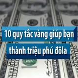 10 quy tắc vàng để trở thành triệu phú đôla