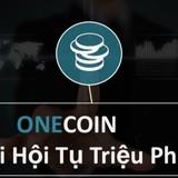 Tài chính 24h: Nguy cơ mất trắng từ cơn lốc Onecoin