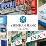 Nhà băng ngoại xông pha, ngân hàng nội sắp bị nuốt chửng?