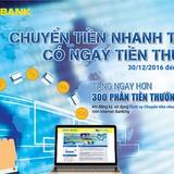 """""""Chuyển tiền nhanh tay - Có ngay tiền thưởng"""" tại Nam A Bank"""