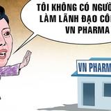 <span class='bizdaily'>BizDAILY</span> : Bộ trưởng Tiến lên tiếng về việc em chồng làm ở VN Pharma