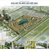 Hà Nội điều chỉnh quy hoạch Khu đô thị mới CEO Mê Linh