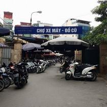 """Chợ xe cũ Chùa Hà chờ """"chết"""" vì ế ẩm"""