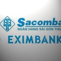 "Sacombank và Eximbank ""cởi áo"" sớm"