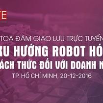 """BizTALK """"Xu hướng Robot hóa và thách thức với doanh nghiệp"""""""