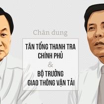 [Infographic] Chân dung tân Tổng Thanh tra Chính phủ và Bộ trưởng Bộ Giao thông vận tải