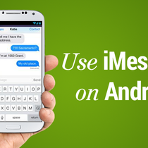 Ứng dụng Android Message giúp Android sớm đuổi kịp iMessage của iOS