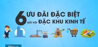 [Video] 6 ưu đãi thuế đặc biệt đối với đặc khu kinh tế