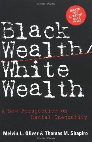 'Black Wealth, White Wealth: Một nhận thức mới về sự bất bình đẳng chủng tộc'