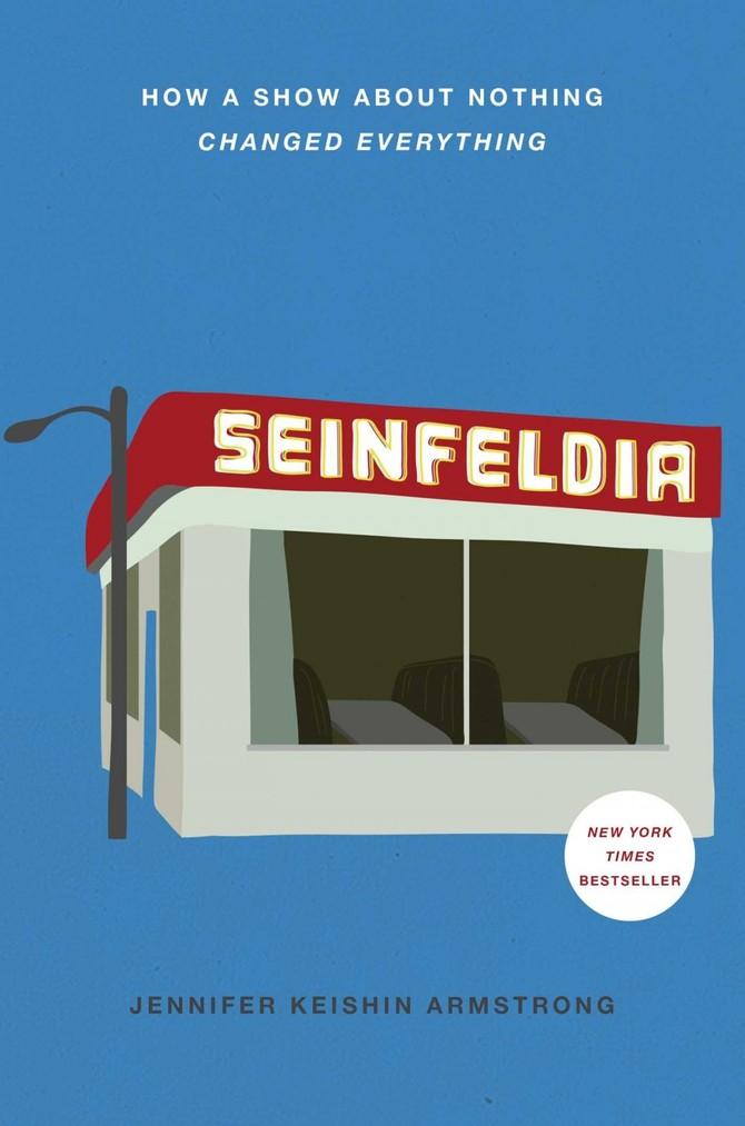 'Seinfeldia: Làm thế nào một Hiện About Nothing Thay đổi Tất cả mọi thứ'
