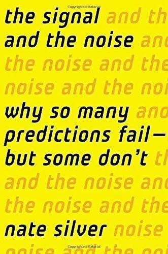 """""""Các tín hiệu và tiếng ồn: Tại sao Vì vậy, nhiều dự đoán thất bại - Nhưng Một số Không '"""