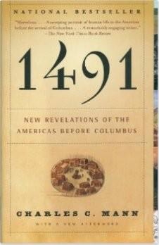 1491: Revelations mới của châu Mỹ Trước khi Columbus bởi Charles C. Mann