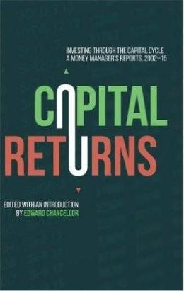 Trả vốn: Đầu tư Qua Cycle Capital: Báo cáo 2002-15 1st ed Một Money Manager. Edward Chancellor (Editor)