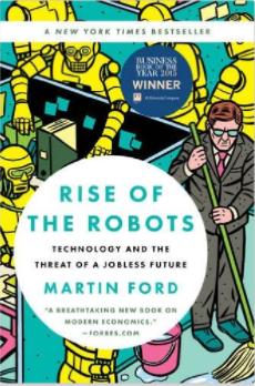 Rise of the Robot: Công nghệ và các mối đe dọa của một tương lai thất nghiệp bởi Martin Ford