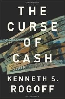 Lời nguyền của tiền mặt của Kenneth S. Rogoff
