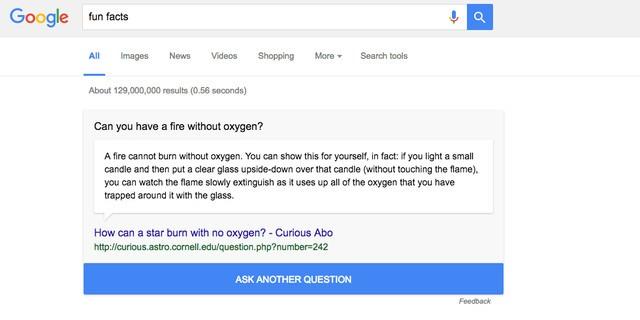 11. Bạn đang chán và không có gì làm? Lên Google và tìm fun facts (hoặc Im feeling curious), kết quả tìm được sẽ là những mẩu thông tin nhỏ hết sức thú vị.