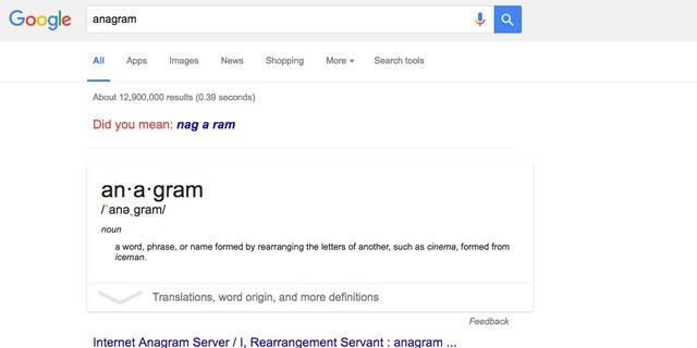 7. Hãy thử lên Google và gõ Anagram (phép đảo chữ). Khi đến trang kết quả, công cụ tìm kiếm này sẽ đưa ra gợi ý Nag a ram. Đây là phép đảo chữ của từ phép đảo chữ (Anagram).