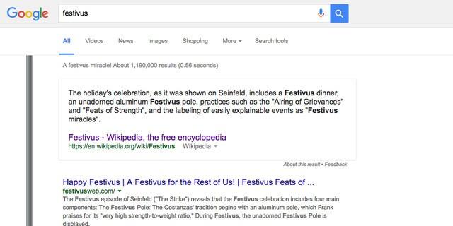 10. Những ai là fan của serie phim dài tập Seinfeld đều biết đến Festivus. Đây là kết quả xuất hiện trên trang tìm kiếm nếu bạn search kỳ nghĩ lễ yêu thích của Frank Costanza - nhân vật trong bộ phim nói trên.
