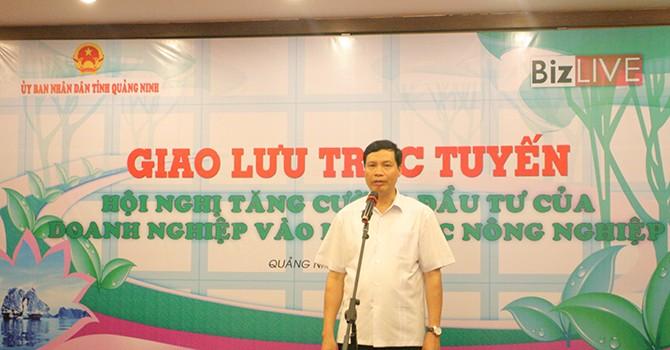 """BIZTALK: """"Chúng tôi tin đầu tư vào nông nghiệp ở Quảng Ninh sẽ thành công"""""""