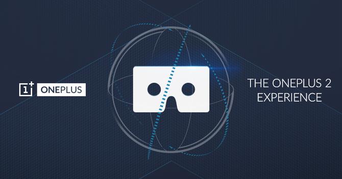 OnePlus 2 sẽ được giới thiệu bằng công nghệ thực tế ảo vào 27/6 tới?