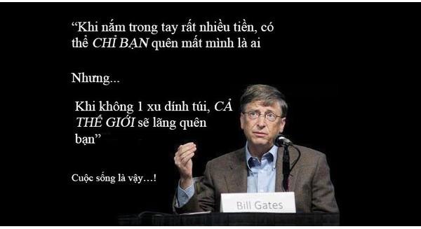 """Bill Gates: """"Khi không có tiền, cả thế giới sẽ lãng quên bạn"""""""