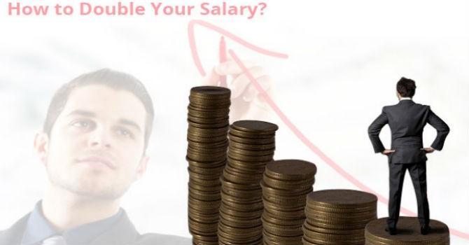 Làm thế nào để tăng lương gấp đôi trong chưa đầy 1 năm?