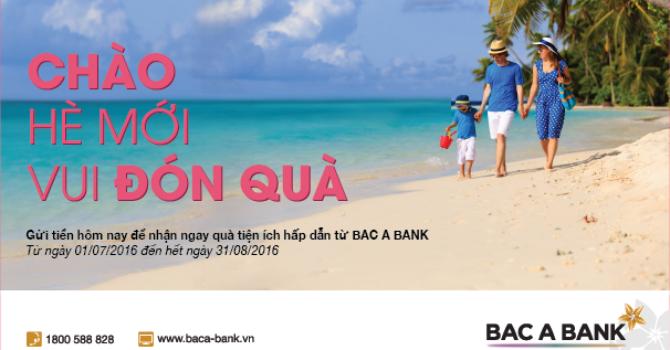"""BAC A BANK triển khai chương trình khuyến mãi """"chào hè mới, vui đón quà"""""""