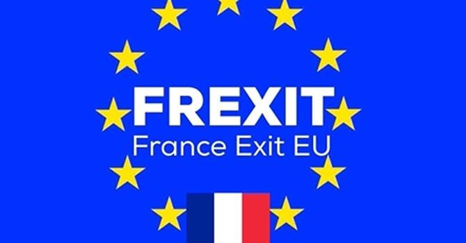 Sau Brexit, sang năm nước Pháp cũng sẽ Frexit?