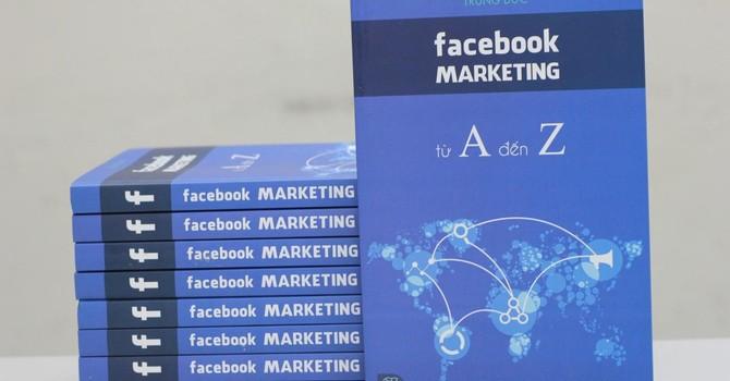 """Facebook Marketing từ A đến Z: Cuốn sách kinh doanh """"nóng"""" nhất mùa hè này"""