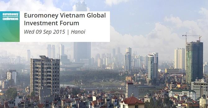 Tháng 9 Diễn đàn Đầu tư Toàn cầu sẽ được tổ chức tại Việt Nam