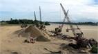 """Bãi cát """"chui"""" lộng hành, chính quyền bất lực"""