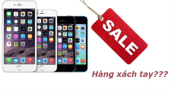 """iPhone """"Tàu"""" hóa thân thành hàng xách tay?"""