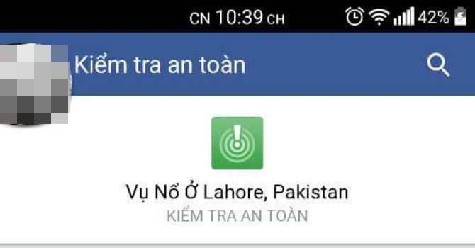 Sau vụ nổ ở Pakistan, người dùng Việt Nam cũng được Facebook kiểm tra an toàn?