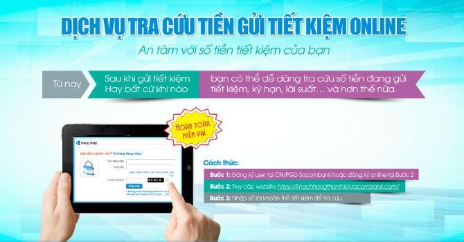 """Sacombank ra mắt dịch vụ """"Tra cứu tiền gửi tiết kiệm online"""""""